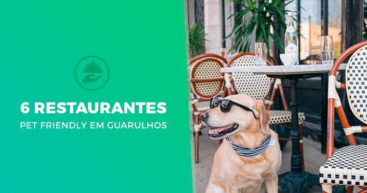 Conheça 6 restaurantes Pet Friendly em Guarulhos